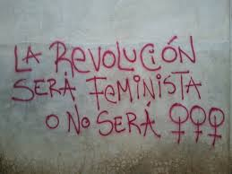"""The revolution will be feminist or it will not be."" Nicaraguan graffiti."